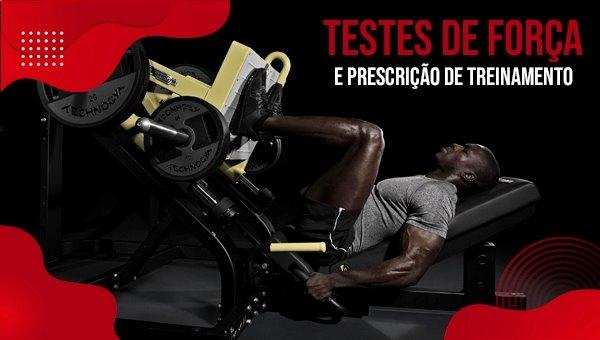 Testes de Força e Prescrição de Treinamento