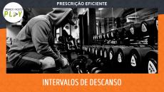 Prescrição Eficiente - Intervalos de Descanso na Musculação