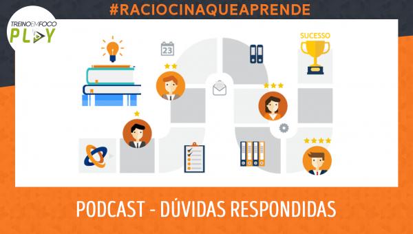 Podcast - #RaciocinaQueAprende - Dúvidas e Respostas