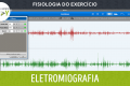 Fisiologia do Exercício - Eletromiografia - Ativação e Interpretação