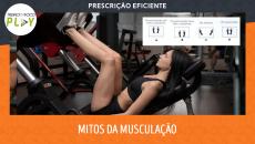 Prescrição Eficiente - Mitos da Musculação