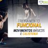 Treinamento Funcional - Movimentos Básicos e Calistenia