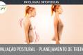 Patologias Ortopédicas - Avaliação postural no Planejamento de Treino
