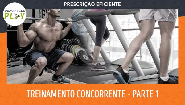 Prescrição Eficiente - Treinamento Concorrente - Aeróbio x Musculação - Parte 1