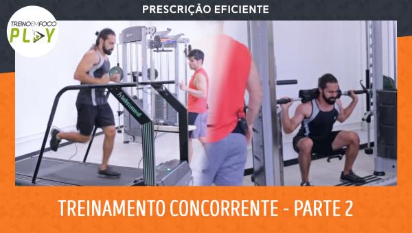 Prescrição Eficiente - Treinamento Concorrente - Aeróbio x Musculação - Parte 2