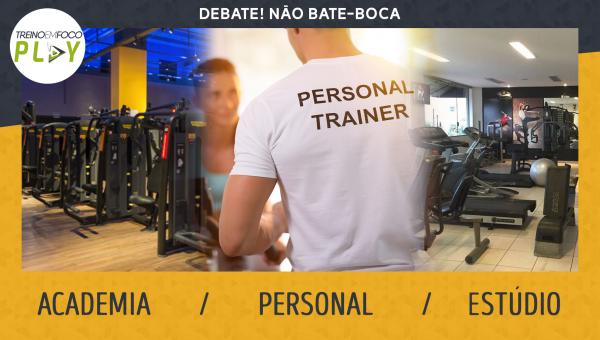 Debate - Academia / Personal ou Estúdio