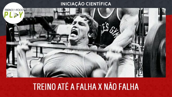 Iniciação Científica - Treinar com Falha Concêntrica x Não treinar com Falha